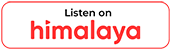Listen on Himalaya