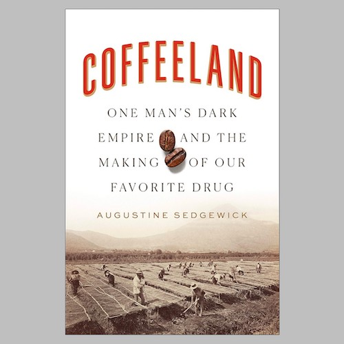 Coffee Land - Augustine Sedgewick
